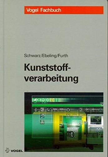 Kunststoffverarbeitung.: Schwarz, Otto; Ebeling, Friedrich Wolfhard; Furth, Brigitte.