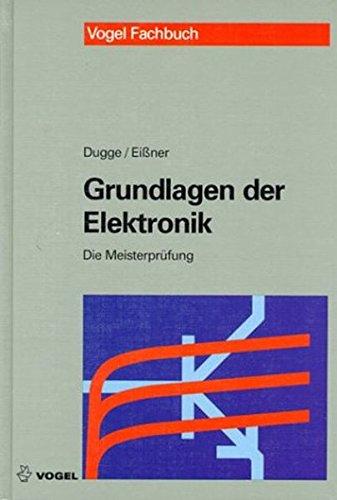 Die Meisterprüfung. Grundlagen der Elektronik. (Lernmaterialien): Karl-Wilhelm Dugge