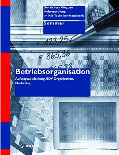 9783802319327: Betriebsorganisation: Auftragsabwicklung, EDV-Organisation, Marketing