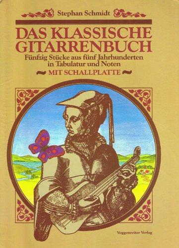 9783802400933: Das klassische Gitarrenbuch. Fünfzig Stücke aus fünf Jahrhunderten in Tabular und Noten