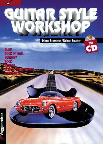 9783802401961: Guitar Style Workshop. Für Anfänger und Fortgeschrittene auf der E- Gitarre.