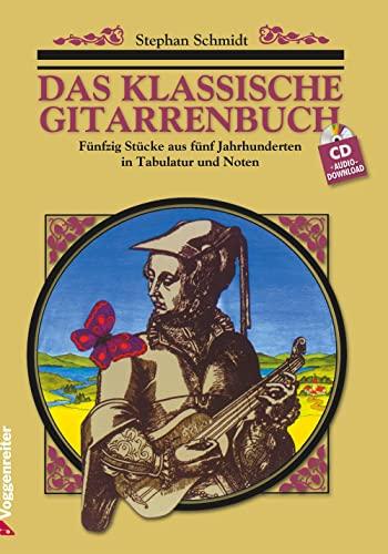 9783802402449: Das klassische Gitarrenbuch. Inkl. CD. Fünfzig Stücke aus fünf Jahrhunderten in Tabulatur und Noten.