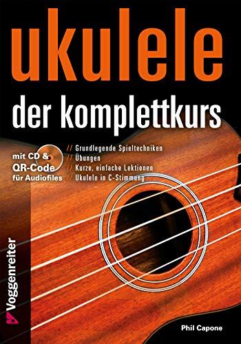 9783802409523: Ukulele - Der Komplettkurs (CD), C-Stimmung: Grundlagenkurs f�r Anf�nger und Fortgeschrittene F�r Ukulele in C-Stimmung (g-C-E-A)
