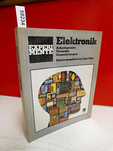 9783802510731: Experimente, Elektronik: Arbeitspraxis, Versuche, Bauanleitungen (German Edition)