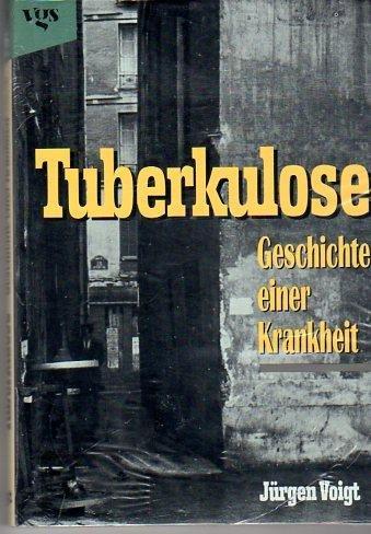 9783802512841: Tuberkulose. Geschichte einer Krankheit