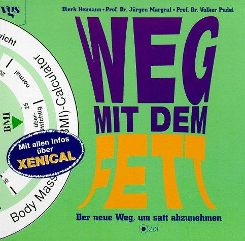 Weg mit dem Fett Der neue Weg,: Heimann, Dierk/ Prof.