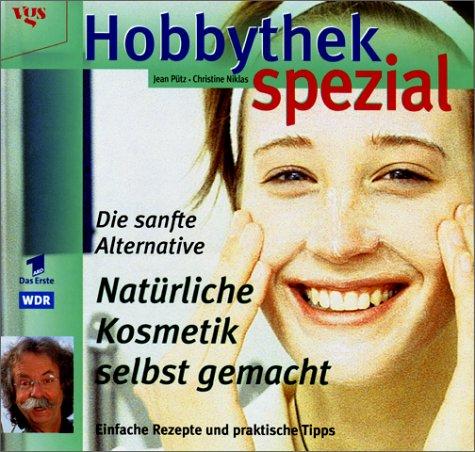 9783802514449: Hobbythek spezial. Natürliche Kosmetik selbstgemacht. Die sanfte Alternative.