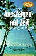 Aussteigen auf Zeit. Das Sabbatical- Handbuch. Richter, Anke