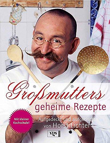 9783802516672: Gro�mutters geheime Rezepte: Aufgedeckt und aufgetischt