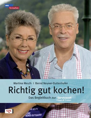 9783802517532: Richtig gut kochen!: Das Begleitbuch zur Servicezeit: Essen & Trinken