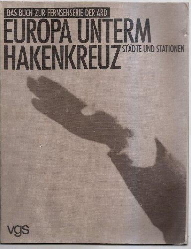Europa untern Hakenkreuz: Städte und Stationen: Autorenkollektiv
