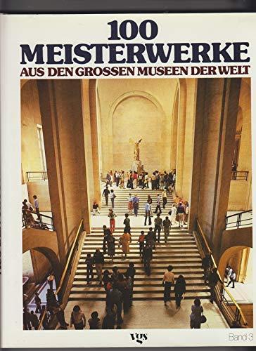 100 Meisterwerke Aus Den Grossen Museen Der
