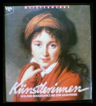 Meisterwerke Künstlerinnen. Von der Renaissance bis zur Gegenwart - Heller, Nancy