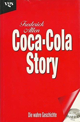 Coca-Cola Story. Die wahre Geschichte. Aus dem: ALLEN, Frederick.