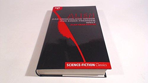 9783802523779: Alien. Das unheimliche Wesen aus einer fremden Welt