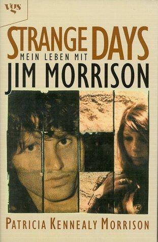 Strange Days. Mein Leben mit Jim Morrison. (3802525221) by Patricia Kennealy Morrison