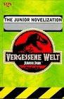 Vergessene Welt: Jurassic Park: The Junior Novelization.: Gail Herman