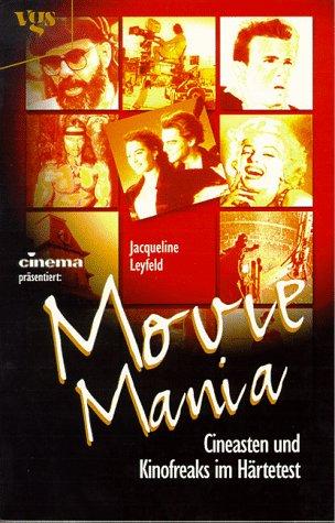 9783802525735: MovieMania. Cineasten und Kinofreaks im Härtetest