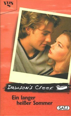 9783802526053: Dawson's Creek, Ein langer, heißer Sommer