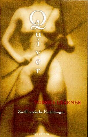 9783802526206: Quiver. Zwölf erotische Erzählungen