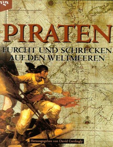 9783802527081: Piraten. Furcht und Schrecken auf den Weltmeeren.