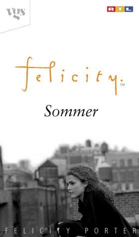 Felicity. Sommer.: Porter, Felicity
