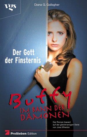 9783802527463: Buffy, Im Bann der D�monen, Der Gott der Finsternis