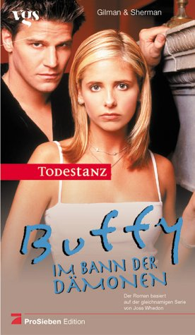 Buffy, Im Bann der Dämonen, Todestanz (3802527542) by Laura Anne Gilman; Josepha Sherman