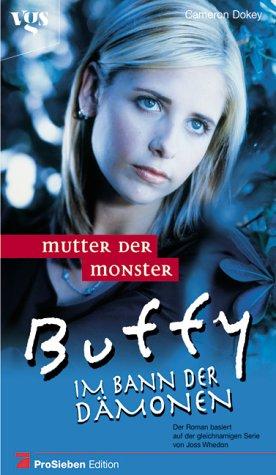 9783802527883: Buffy, Im Bann der Dämonen, Mutter der Monster
