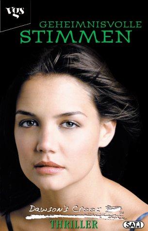 9783802528194: Dawson's Creek Thriller 1, Geheimnisvolle Stimmen.