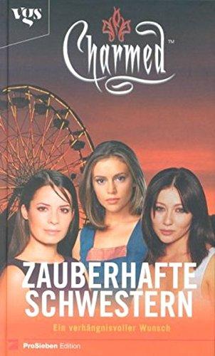 Charmed, Zauberhafte Schwestern, Ein verhängnisvoller Wunsch (380252862X) by Gallagher, Diana G.