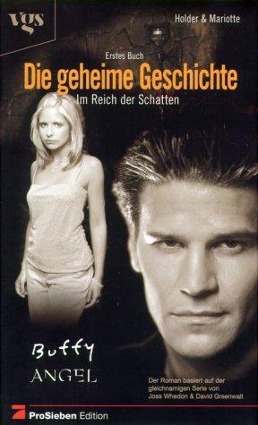9783802528651: Buffy und Angel. Die geheime Geschichte, Bd. 1. Im Reich der Schatten