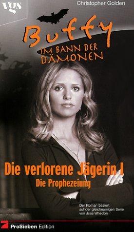 9783802528736: Buffy, Im Bann der Dämonen, Die verlorene Jägerin