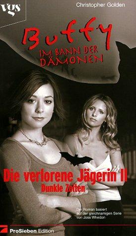 9783802528774: Buffy, Im Bann der Dämonen, Die verlorene Jägerin