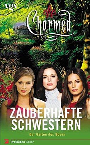 9783802529467: Charmed - Zuaberhafte Schwestern - Der Garten des Bösen