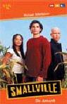 Smallville. Die Ankunft. (9783802529856) by Michael Teitelbaum