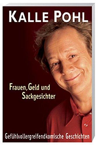 9783802533266: Frauen, Geld und Sackgesichter.