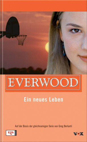 Everwood. Ein neues Leben - Greg Berlanti, Emma Harrison