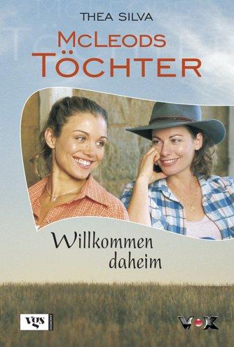 9783802535253: McLeods Töchter: Willkommen daheim