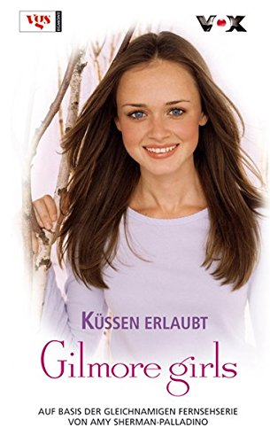 9783802536199: Gilmore Girls 15. Küssen erlaubt!