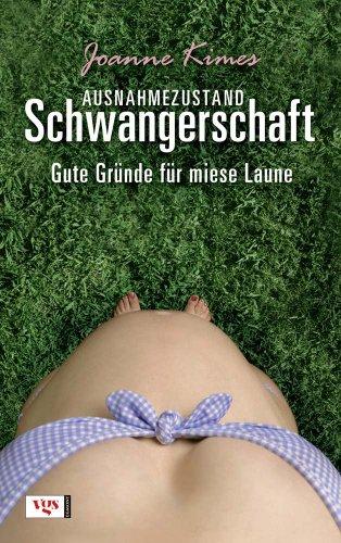 9783802536908: Ausnahmezustand Schwangerschaft: Gute Gründe für miese Laune