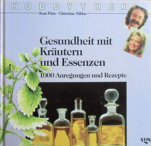 Hobbythek Gesundheit mit Kräutern und Essenzen 1000 Anregungen und Rezepte zum Kochen , f&uuml...