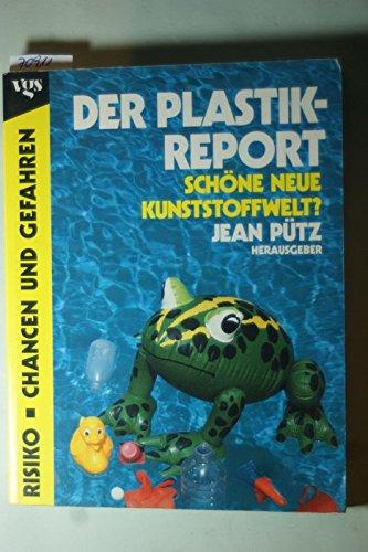 9783802561573: Der Plastik Report - Schöne Neue Kunststoffwelt ?