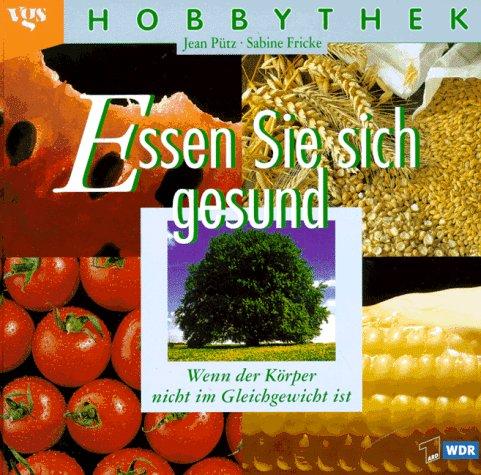 9783802561900: Hobbythek: Essen Sie sich gesund