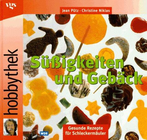 9783802562051: Hobbythek. Süßigkeiten und Gebäck. Gesunde Rezepte für Schleckermäuler.
