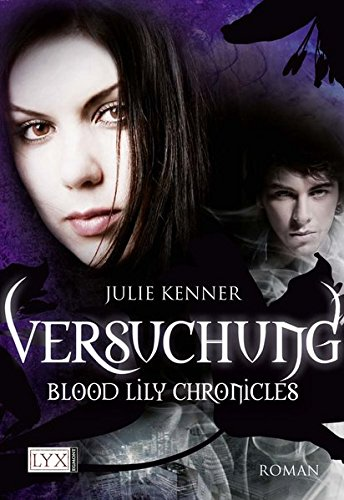 Blood Lily Chronicles. Versuchung (3802583981) by Julie Kenner