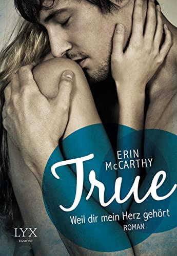 True - Weil dir mein Herz gehört: McCarthy, Erin
