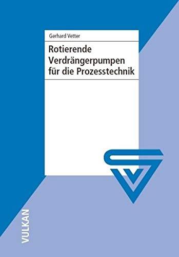 Rotierende Verdrängerpumpen für die Prozesstechnik: Gerhard Vetter