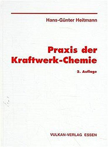 Praxis der Kraftwerks-Chemie: Hans-Günther Heitmann