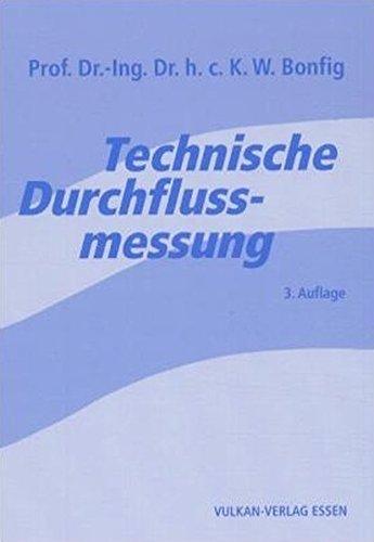 Technische Durchflussmessung: Unter besonderer Berücksichtigung neuartiger Durchflussmessverfahren ...